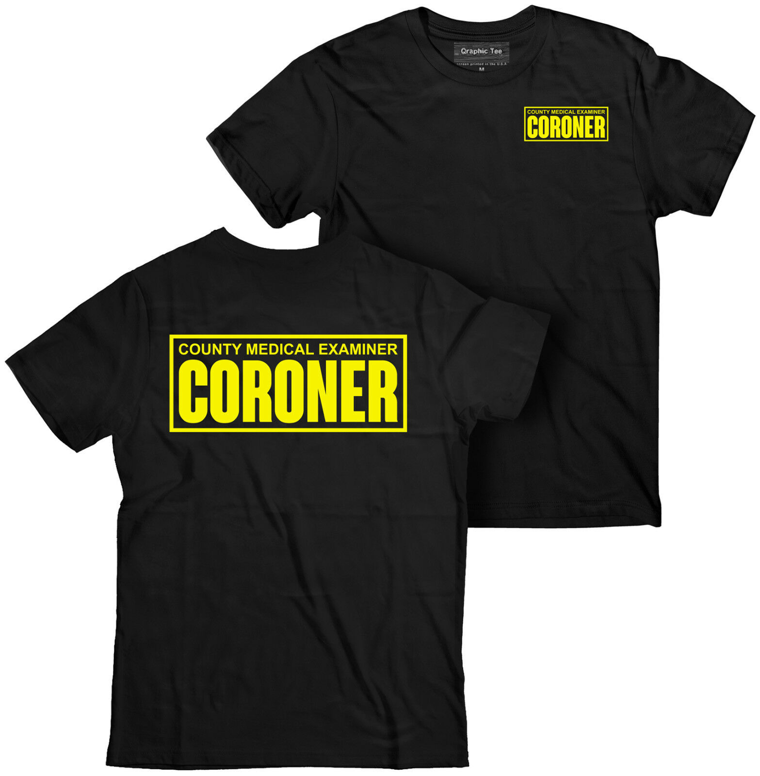 2019 Fashion Double Side Coroner T-Shirt, Coroner Shirt, Csi T-Shirt, Medical Examiner Shirt, Crime Scene Unisex Tee