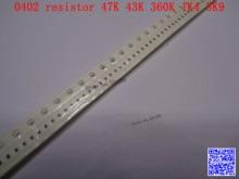 0402 F SMD resistor 1/16W 47K 43K 360K 1.4K 3.9K ohm 1% 1005 Chip resistor 500PCS/LOT