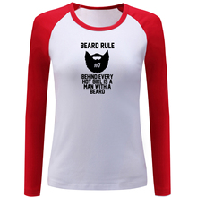 iDzn Beard Rule Behind Every Hot Girl Is A Man With A Beard Women's Raglan T shirt Female Long Sleeve T-shirt Spring Autumn Tops