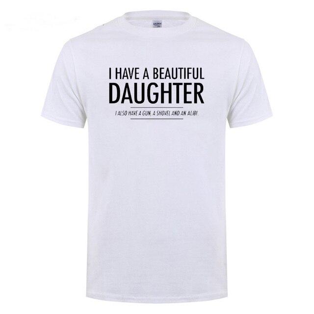 I Have A Beautiful Daughter Boyfriend Warning Joke T Shirt Father S Day Gift Birthday Present For Daddy Husband Cotton T Shirt T Shirts Aliexpress