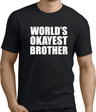 WORLDS OKAYEST BROTHER.Funny Printed Mens Womens T-Shirts.Gift t shirt!RT473 New T Shirts Funny Tops Tee Unisex