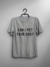 Can I pet your dog tshirt dogs lover gift t shirt with quotes graphic tee women funny t-shirts animal lover gift-C840