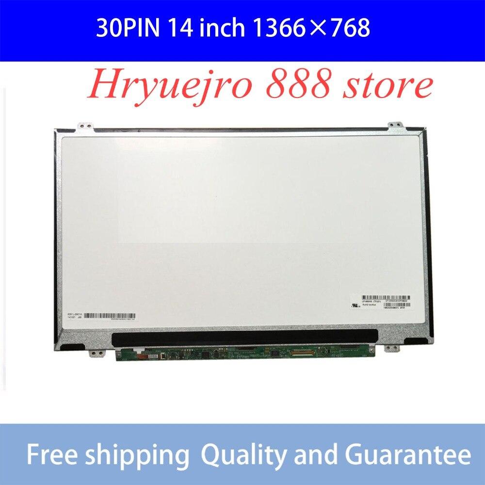 Free shipping NT140WHM-N41 NT140WHM-N31 LP140WH8 TPC1 LP140WHU TPD1 TPE1 N140BGE-EA3 Laptop Lcd Screen 1366*768 EDP 30pinFree shipping NT140WHM-N41 NT140WHM-N31 LP140WH8 TPC1 LP140WHU TPD1 TPE1 N140BGE-EA3 Laptop Lcd Screen 1366*768 EDP 30pin