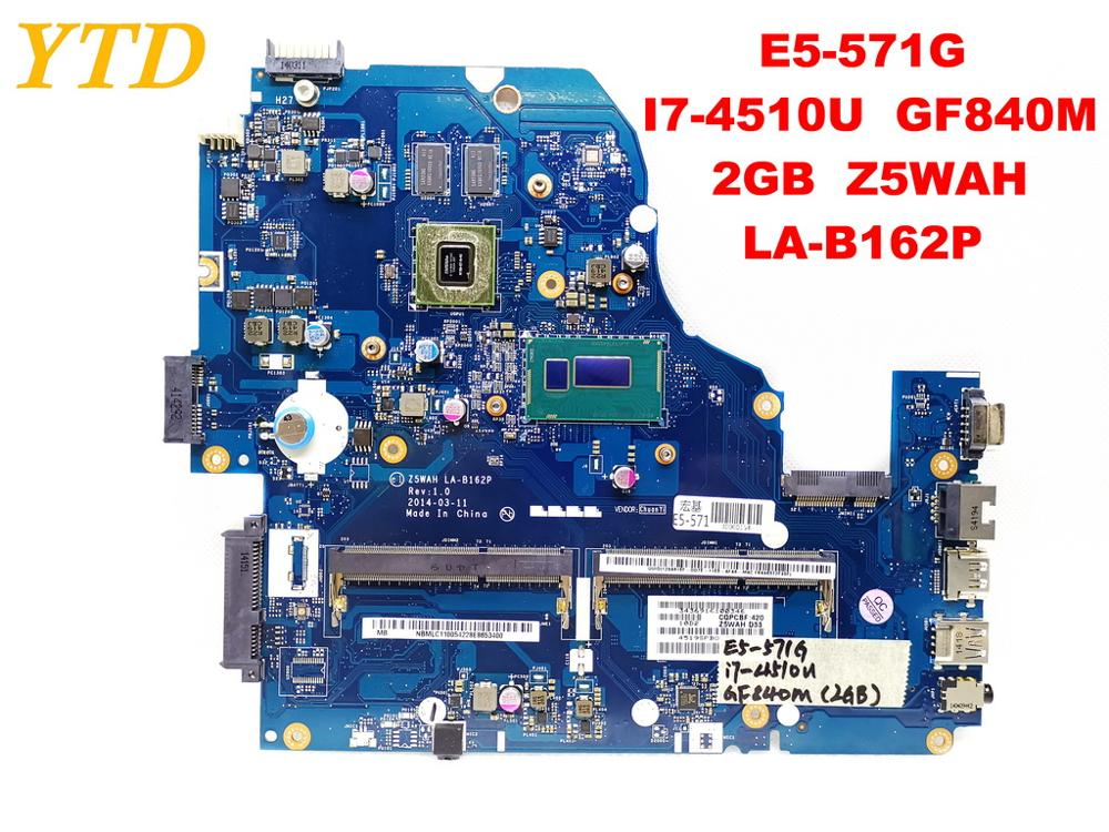 Original for ACER E5-571G  laptop motherboard E5-571G  I7-4510U  GF840M  2GB  Z5WAH  LA-B162P tested good free shippingOriginal for ACER E5-571G  laptop motherboard E5-571G  I7-4510U  GF840M  2GB  Z5WAH  LA-B162P tested good free shipping