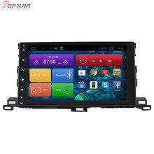 Topnavi Quad Core Android 4.4 navegación GPS para Toyota Highlander 2015 autoradio multimedia audio estéreo, no DVD