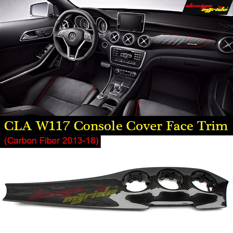 Replacement Carbon Fiber AMG Dashboard Trim For Mercedes Benz CLA W117 CLA180 CLA200 CLA250 CLA45 Console Cover Fac 2013-2018 крышка тормозного суппорта amg cla45 cla250 cla260 c63