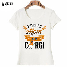 New Fashion Women T Shirt Proud Mom of a Corgi Print T-Shirt Ameitte Funny Dog Design Casual Tops Female Tees Girl Short Sleeve(China)