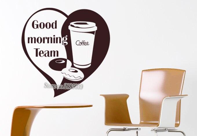 Good Morning Coffee Team Wall Sticker Quote Vinyl Cafe Diningroom Breakfast shop Waterproof Mural Wall Decal Art Wallpaper LA396