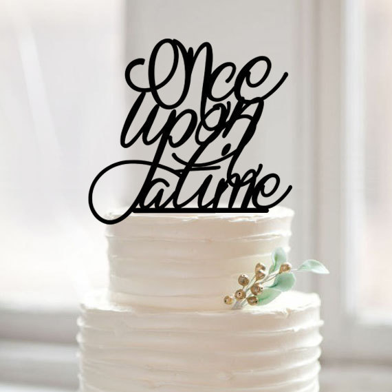 Once Upon A Time Wedding Love Quote Cake Topper Custom Words Cake