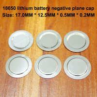 100 unids/lote 18650 batería de litio negativo punto tapa 18500 grandes de vuelta de junta negativos