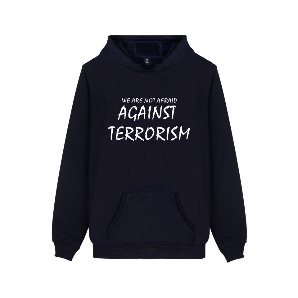 WE ARE NOT AFRAID AGAINST TERRORISM Hoodie Men Women Clothing NO TINC POR Print  Hooded Sweatshirts Peace No War