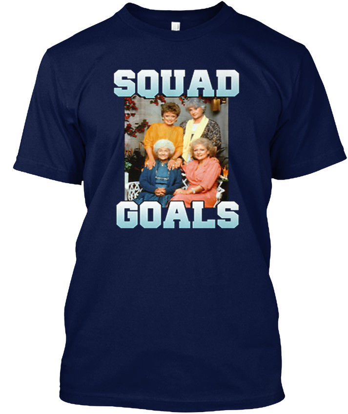 Golden Girls Squad Goals - Popular Tagless Tee T-Shirt ...