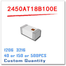 Original New goods 1206/3216 2450AT18B100E 2.4G 3MM Custom Quantity 40PCS 150PCS 500PCS Bluetooth SMD 2450 2450AT 18B 100E 100