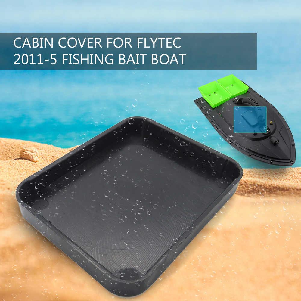 RC łodzi części do kabiny pokrywa dla Flytec 2011-5 1.5 kg ładowanie pilot zdalnego sterowania połowów łódź z przynętą