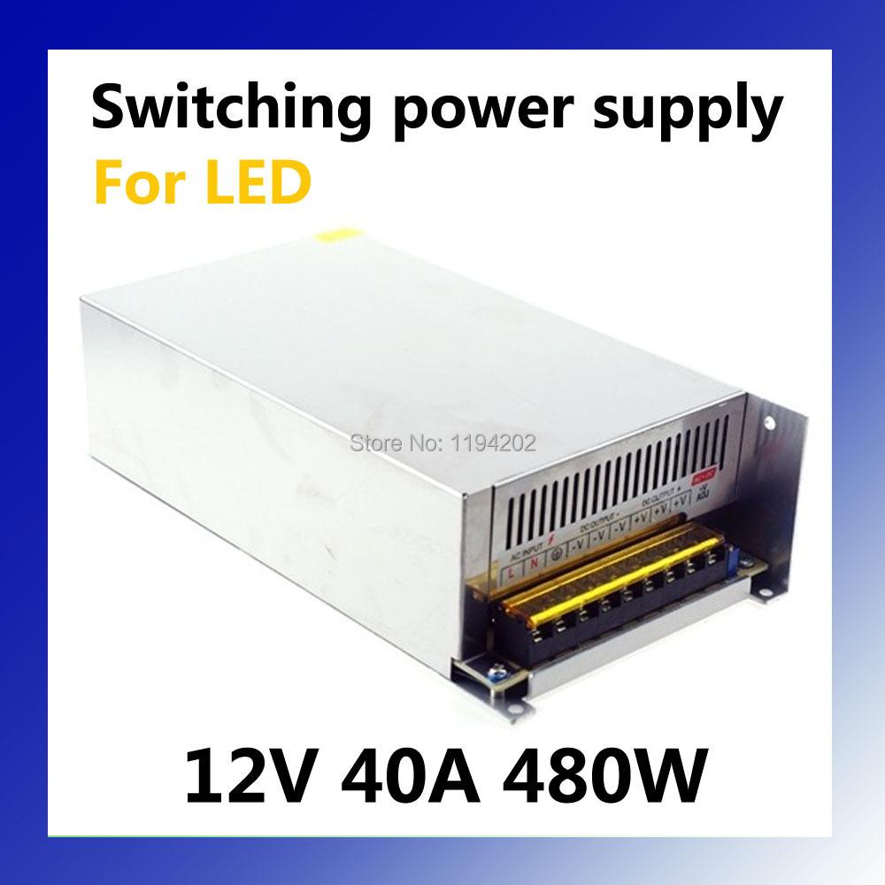 Free Shipping Dc Output 12V 40A 480W Switching Power Supply for Led Lights Strip 480w 500w led switching power supply 12v 40a power supply 12v output 85 265ac input free shipping
