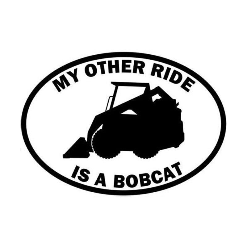 My Other Ride Is A Bobcat-pegatinas de coche creativas, divertidas, 15cm x 10,5 cm, C5-0386