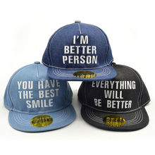 everything will be better hats children baseball Cap YOU HAVE THE BEST SMILE hip hop kids baby boy girls hat bonnet enfant