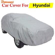 Buildreamen2 Car Cover Auto Sun Shade Anti-UV Rain Snow Scratch Protection Cover For Hyundai i20 i30 i45 Equus SantaFe Veracruz