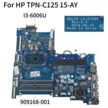 KoCoQin материнская плата для ноутбука hp TPN-C125 15-AY Core I3-6006U материнская плата 909168-001 909168-601 BDL50 LA-D704P SR2UW