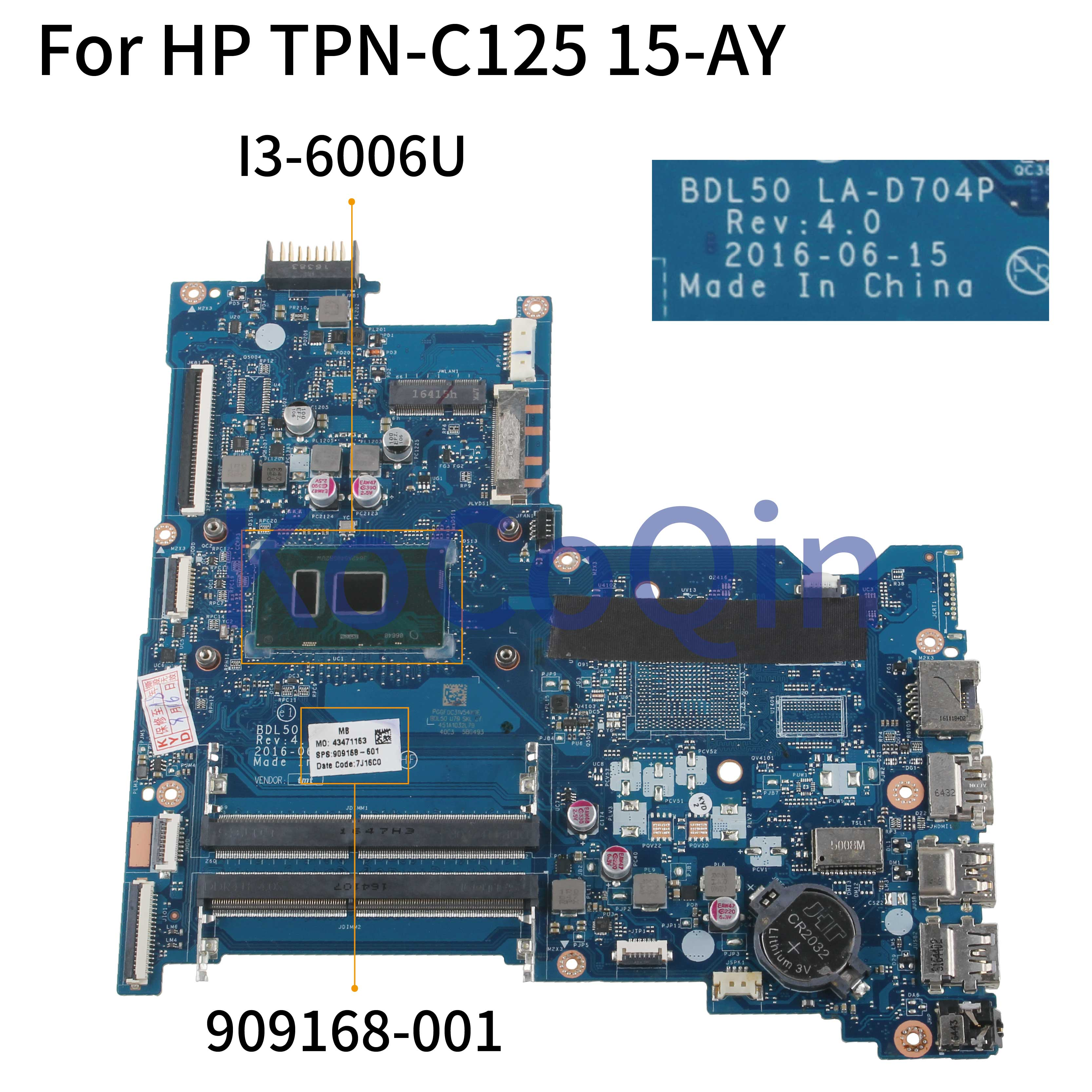 KoCoQin Laptop Motherboard For HP TPN-C125 15-AY Core I3-6006U Mainboard 909168-001 909168-601 BDL50 LA-D704P SR2UW