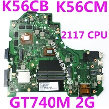 K56CB 2117 Процессор GT740M 2 Гб REV 2,0 Материнская плата Asus A56C K56C K56CM K56CB S550CM S550CB Материнская плата ноутбука 100% тестирование