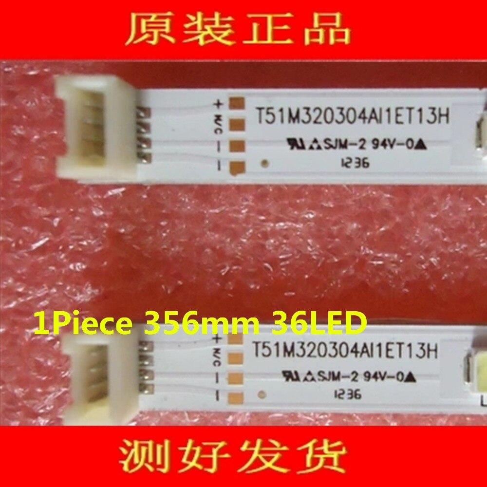 1Piece  LED Strip T51M320304AI1ET13H For 67-725790-0A0 TOT32LB02 LED02 V0.6 LVW320CSTT 1Piece 356mm 36LED