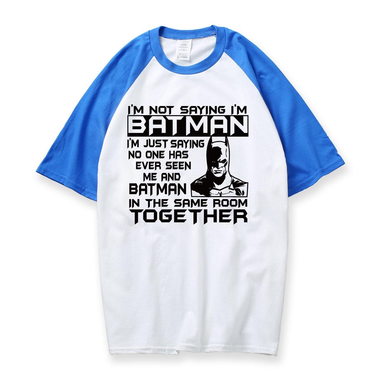 Raglan Tshirt Mens Large Black Adult I'm Not Saying I''m Batman Funny T-Shirt 2018 Hot Sale Summer Round Neck T Shirt For Men