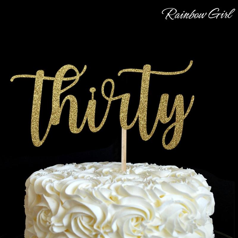 2017 neue Gold oder Silber Glitter Dreißig Cake Topper 30. Geburtstag Dreißigjähriges Jubiläum Party Dekorationen Kuchen Dekoration Liefert