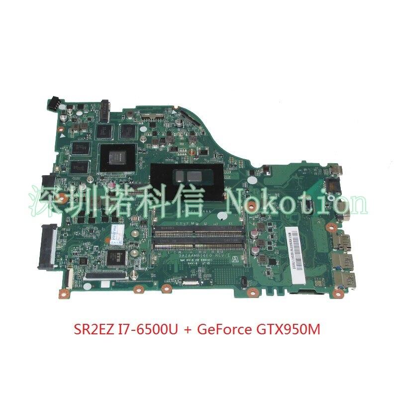 NOKOTION DAZAAMB16E0 N9GFXWW001 N9GFXWW0016 mère D'ordinateur Portable Pour acer aspire E5-575G SR2EZ I7-6500U GeForce GTX950M carte Principale