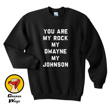 You Are My Rock Dwayne Johnson Top Crewneck Sweatshirt Unisex More Colors XS - 2XL