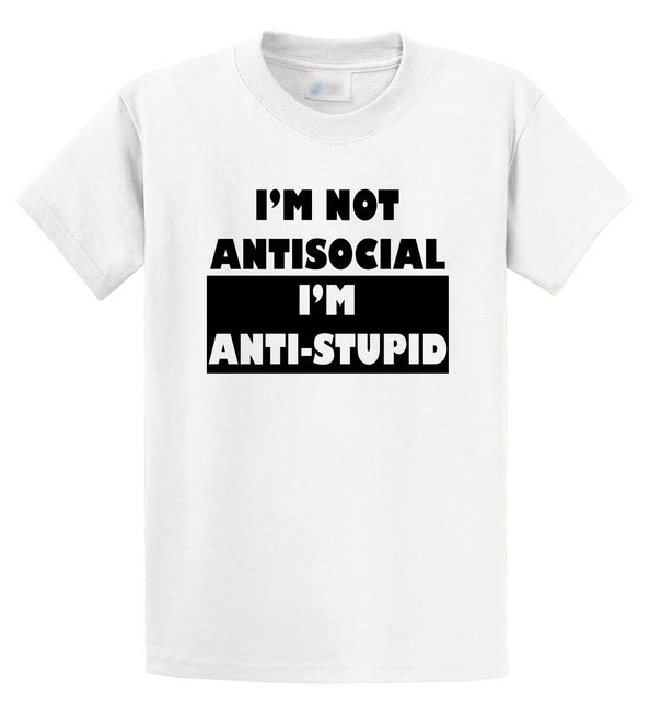 6b2addca Casual Fitness T Shirts Short Sleeve I'M Not Antisocial I'M Anti Stupid  Funny Cute Holiday Introvert Print Crew Neck Tee For Men