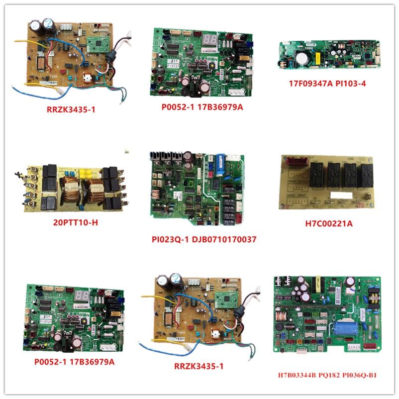 RRZK3435-1| P0052-1 17B36979A| 17F09347A PI103-4| 20PTT10-H| PI023Q-1 DJB0710170037| H7C00221A| H7B03344B PQ182 P1I036Q-B1 Used
