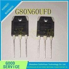10PCS/LOT G80N60 G80N60UFD G80N60 UFD TO-247 MOS FIELD EFFECT TRANSISTOR