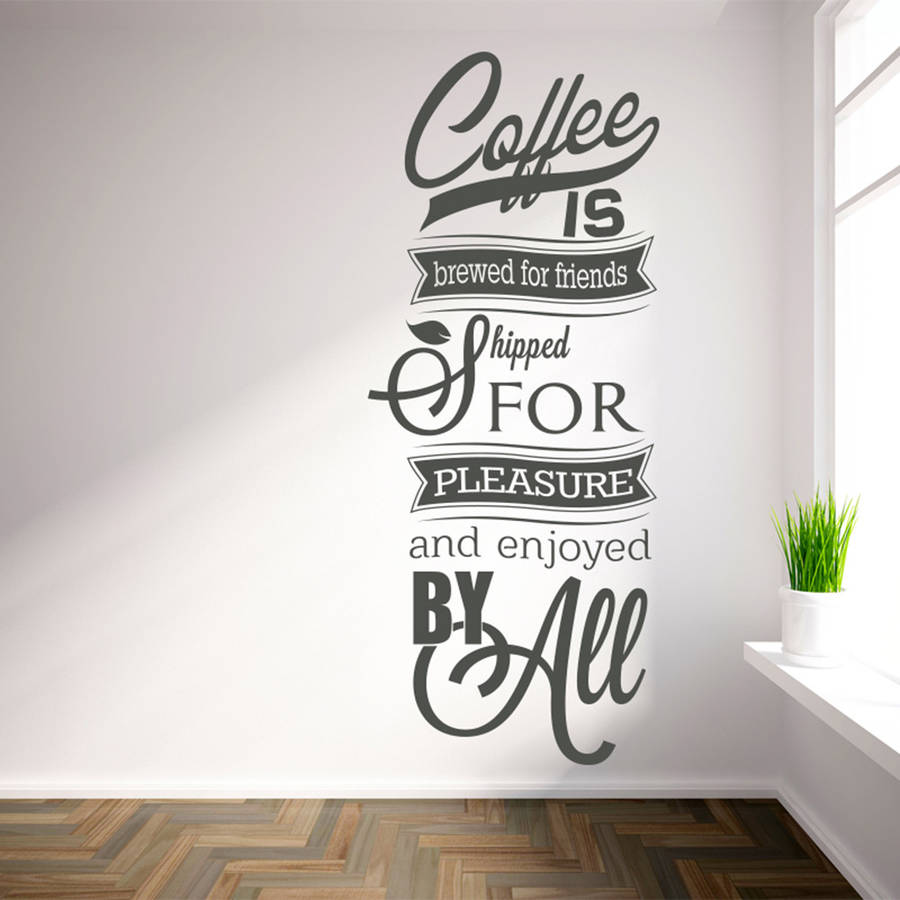 Awesome Available In Numerous Sizes Wall Decals U0027Coffee Is Brewed For Friends...u0027  Inspiring Quotes Wall Art Stickers Living Room ZA178 In Wall Stickers From  Home ...