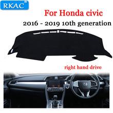 Deska rozdzielcza Pad dla Honda dla Civic 10th gen 2016 2017 2018 mata na deskę rozdzielczą parasol przeciwsłoneczny mata na deskę rozdzielczą akcesoria samochodowe kierownica z prawej strony tanie tanio RKAC Z włókien syntetycznych Prawo steru