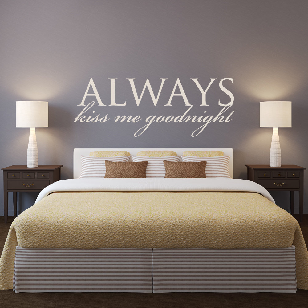 Master bedroom headboard wall decal quotes always kiss me for Bedroom vinyl quotes