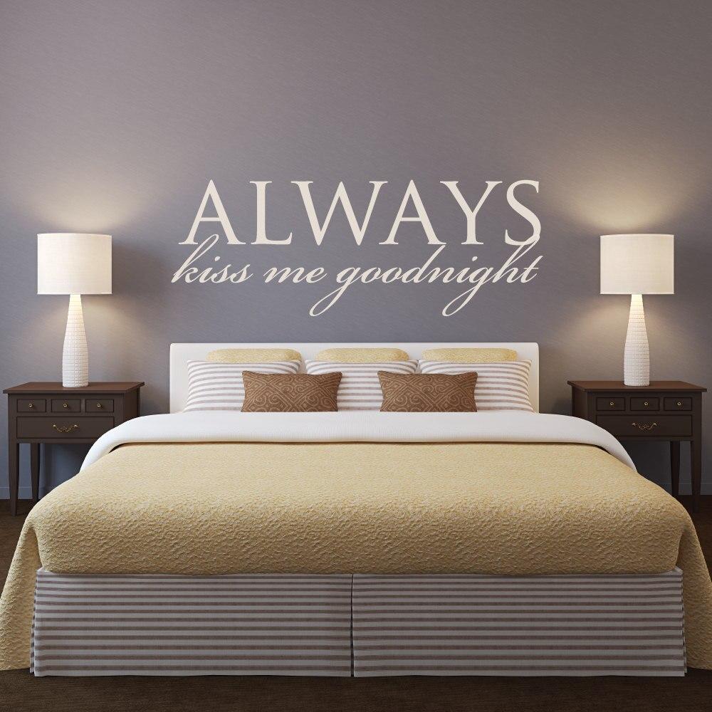 Renkli oturma gruplari 5 quotes - Master Bedroom Headboard Wall Decal Quotes Always Kiss Me Goodnight Removable Wall Stickers Vinyl Modern Design