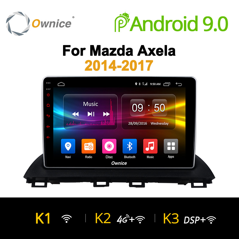 Ownice K1 K2 K3 Android 9.0 Octa Core car radio 2 din GPS Navi for Mazda 3 Axela 2014 2015 2016 HD 10.1 Supprot DVD 4G LTE