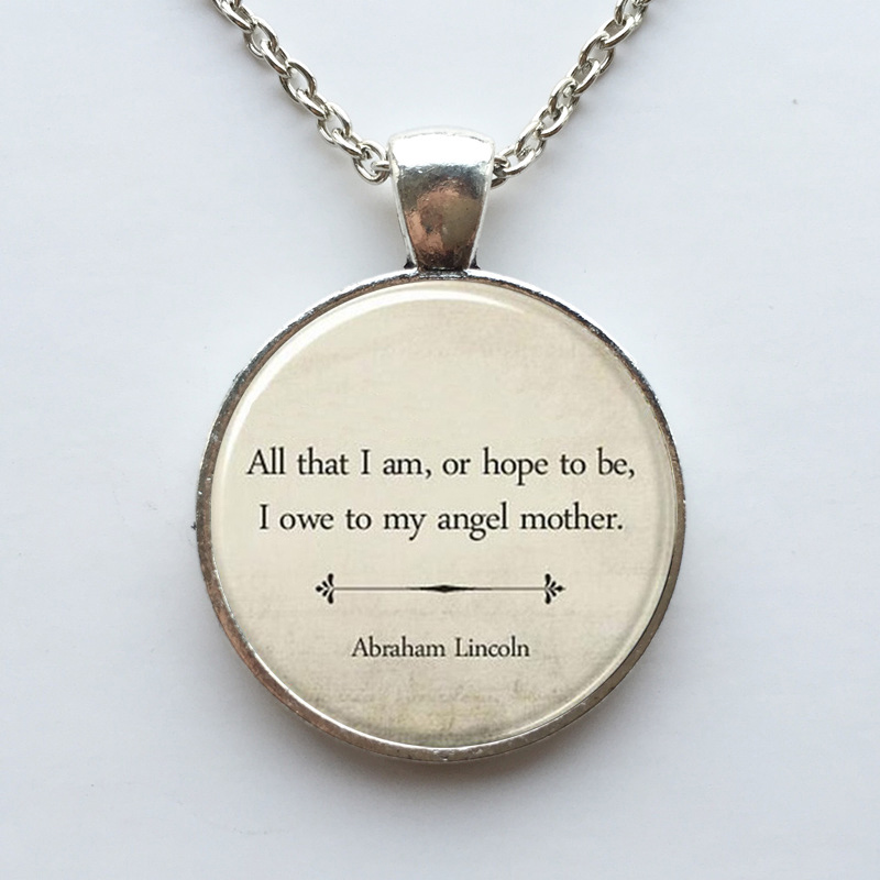 Inspirational quote necklaceinspirational jewelrymothers day inspirational quote necklaceinspirational jewelrymothers day gift abraham lincoln mom quote jewelryinspirational pendants in pendant necklaces from aloadofball Gallery