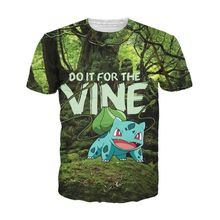 5e162fa4 Do It For The Vine With Bulbasaur Pokemon T Shirt Character Cartoon 3D  Printed T-shirts Fashion Style Tees Tops For Men/women
