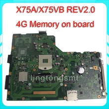 for ASUS X75A motherboard X75VB REV2.0 Mainboard 4G Memory On Board 100% test