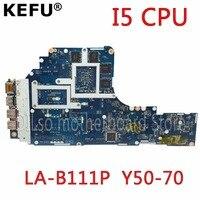 KEFU ZIVY2 LA B111P Motherboard For Lenovo Y50 70 Laptop Motherboard I5 CPU GTX860M Original Tested