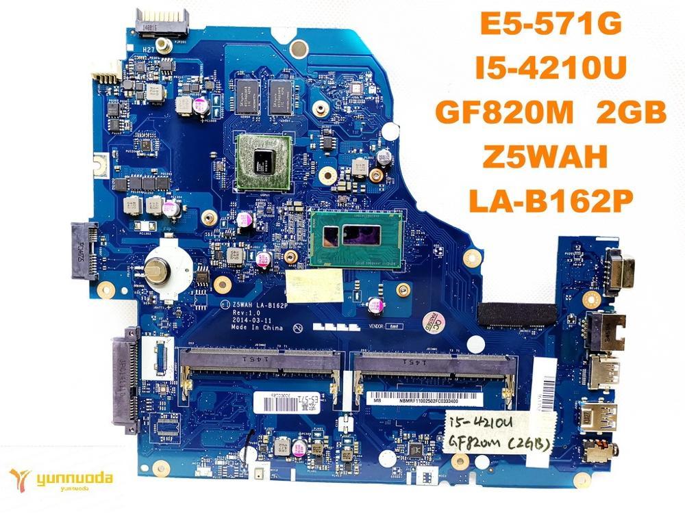 Original for ACER E5 571G laptop motherboard E5 571G I5 4210U GF820M 2GB Z5WAH LA B162P