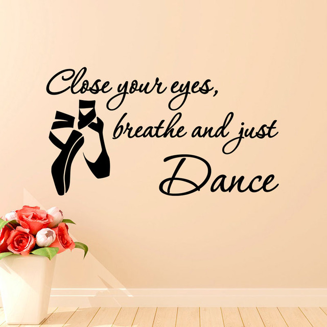 Close Your Eyes Breathe And Just Dance Wall Stickers Nursery Home Decor  Ballet Shoes Wall Decals