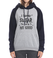 Я до no good толстовки Женская мода Пуловеры 2018 осень-зима рукав реглан Я торжественно клянусь, что хип-хоп толстовка толстовка