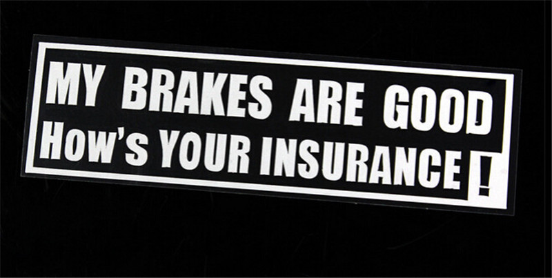 2017 Direct Selling Real Tail My Brakes Are Good Hows Your Insurance Funny Words Sticker Car Automobiles Stickers And Decals