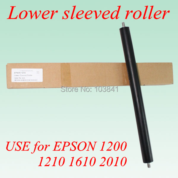 Free shipping new lower pressure sleeved roller or fuser pressure roller for EPSON 1200 1210 1610 2010  Printer spare parts compatible new lower sleeved roller bushing for canon ir155 ir165 ir1600 ir2000 ir2010 20 pairs per lot