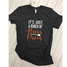 New Women Its Just A Bunch Of Hocus Pocus T-shirt Cartoon Printed Printing Graphic Tees Shirt Female Halloween Tee Tshirt Tops