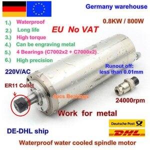 Image 1 - DE Free VAT 800W 0.8kw ER11 wodoodporny silnik wrzeciona 4 łożysko 220V wrzeciono chłodzone wodą CNC wysoki moment obrotowy wysoka precyzja