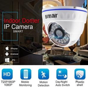Image 2 - Smar H.264 Dome IP Camera 720P 960P 1080P CCTV Camera Indoor 24 hours Video Surveillance Onvif POE 48V Optional Best Price